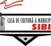 Casa de Cultură a Municipiului Sibiu primeşte proiecte pentru agenda culturală a anului 2014