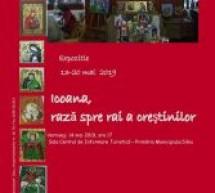 """Primăria Sibiu este gazda expoziției """"Icoana, rază spre rai a creștinilor"""""""